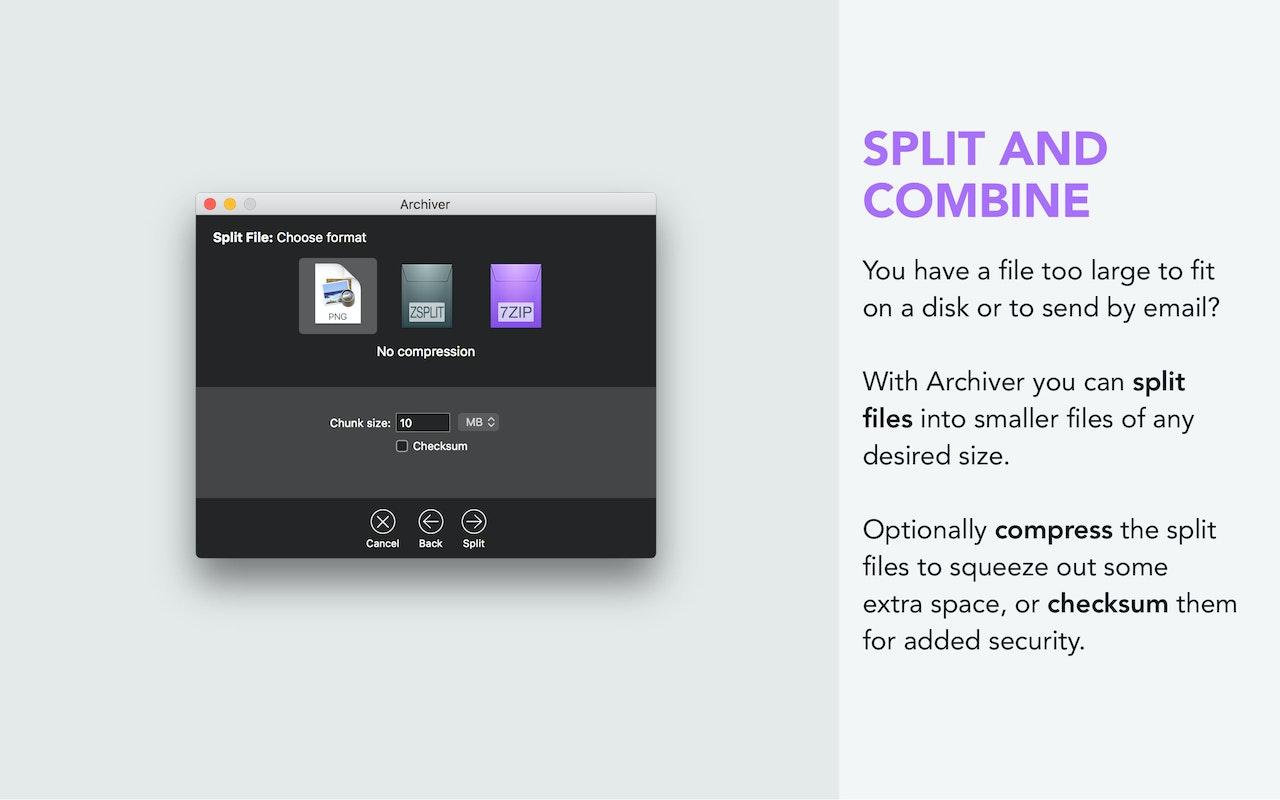 Teile und kombiniere Archive. Teile Dateien in kleinere Elemente beliebiger Größe auf – dabei kannst du sie auch komprimieren oder mit einer Prüfsumme ausstatten.