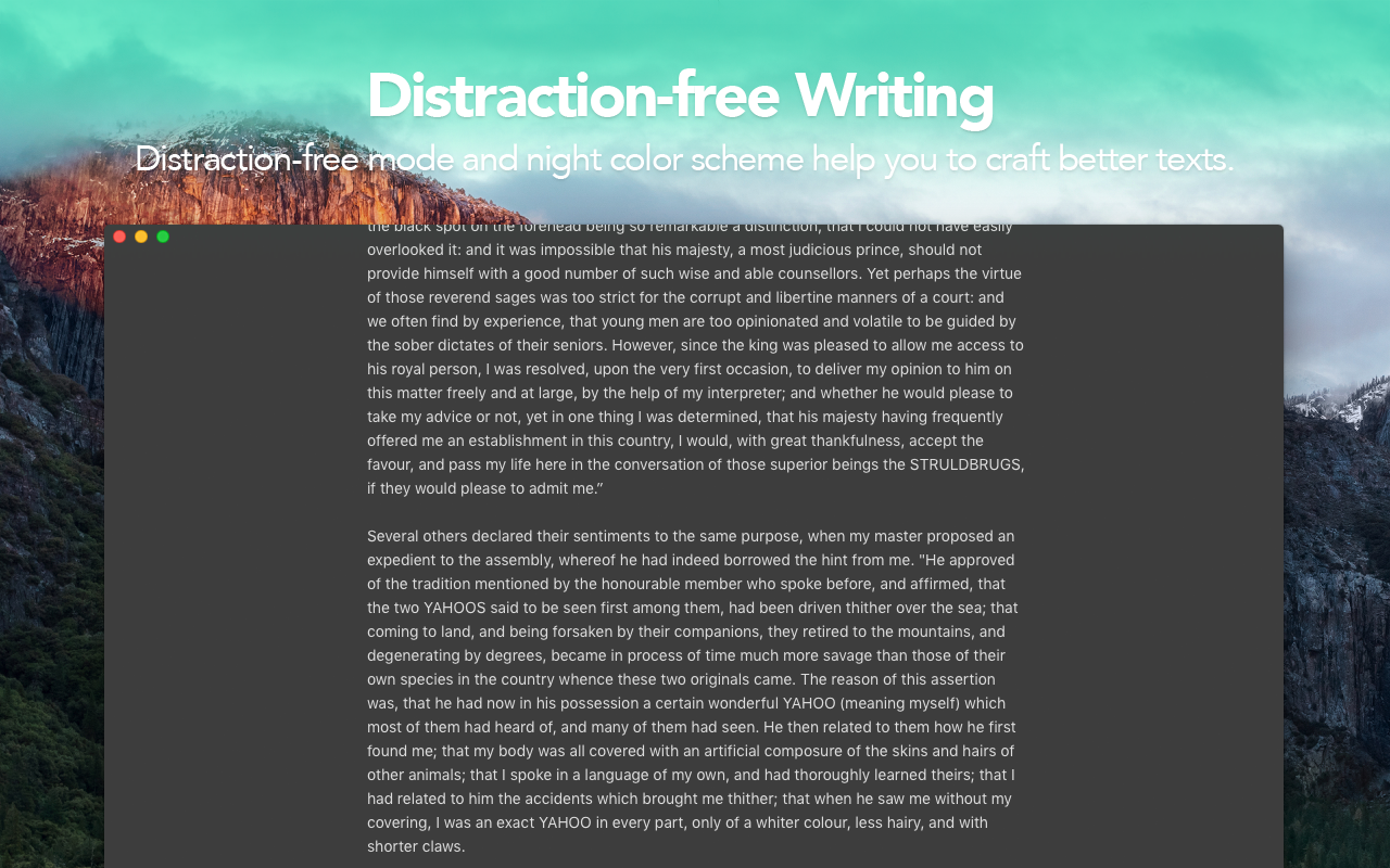 DIstraction-free writing. Compact mode and night color scheme help you to craft better texts.