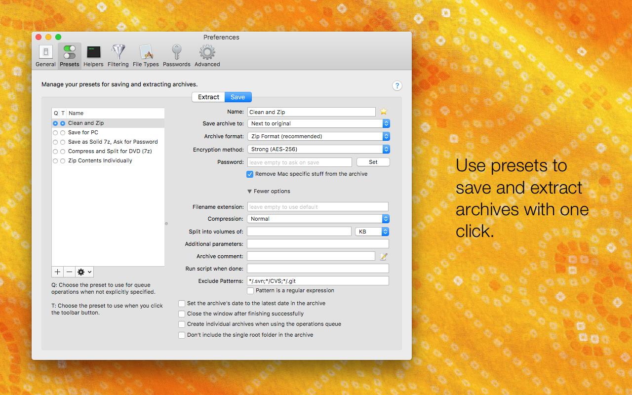 Utilisez des préréglages pour enregistrer et extraire les archives en un clic.