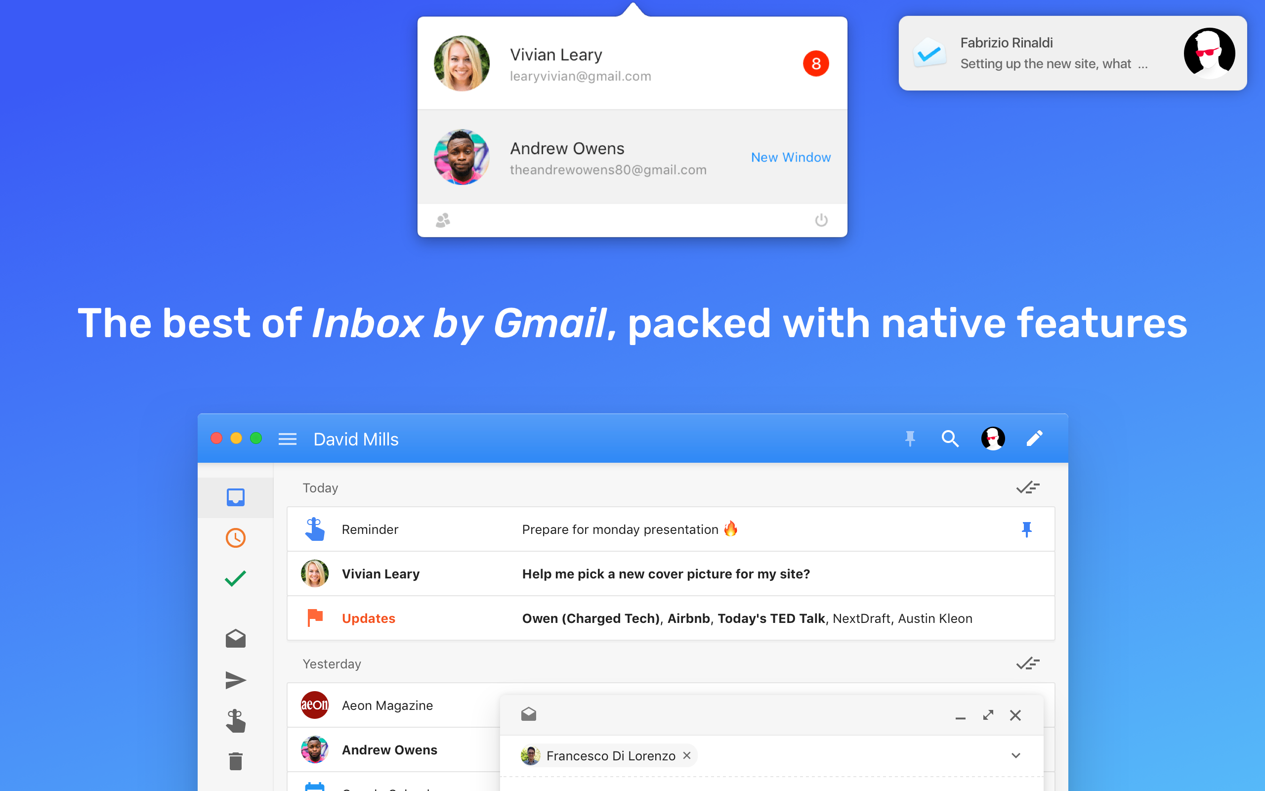 The best of Inbox by Gmail, packed with native features.