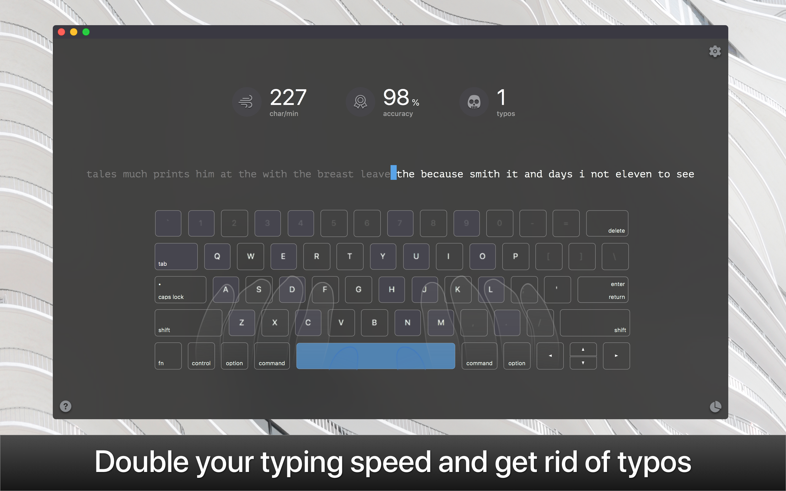 Double your typing speed and get rid of typos.