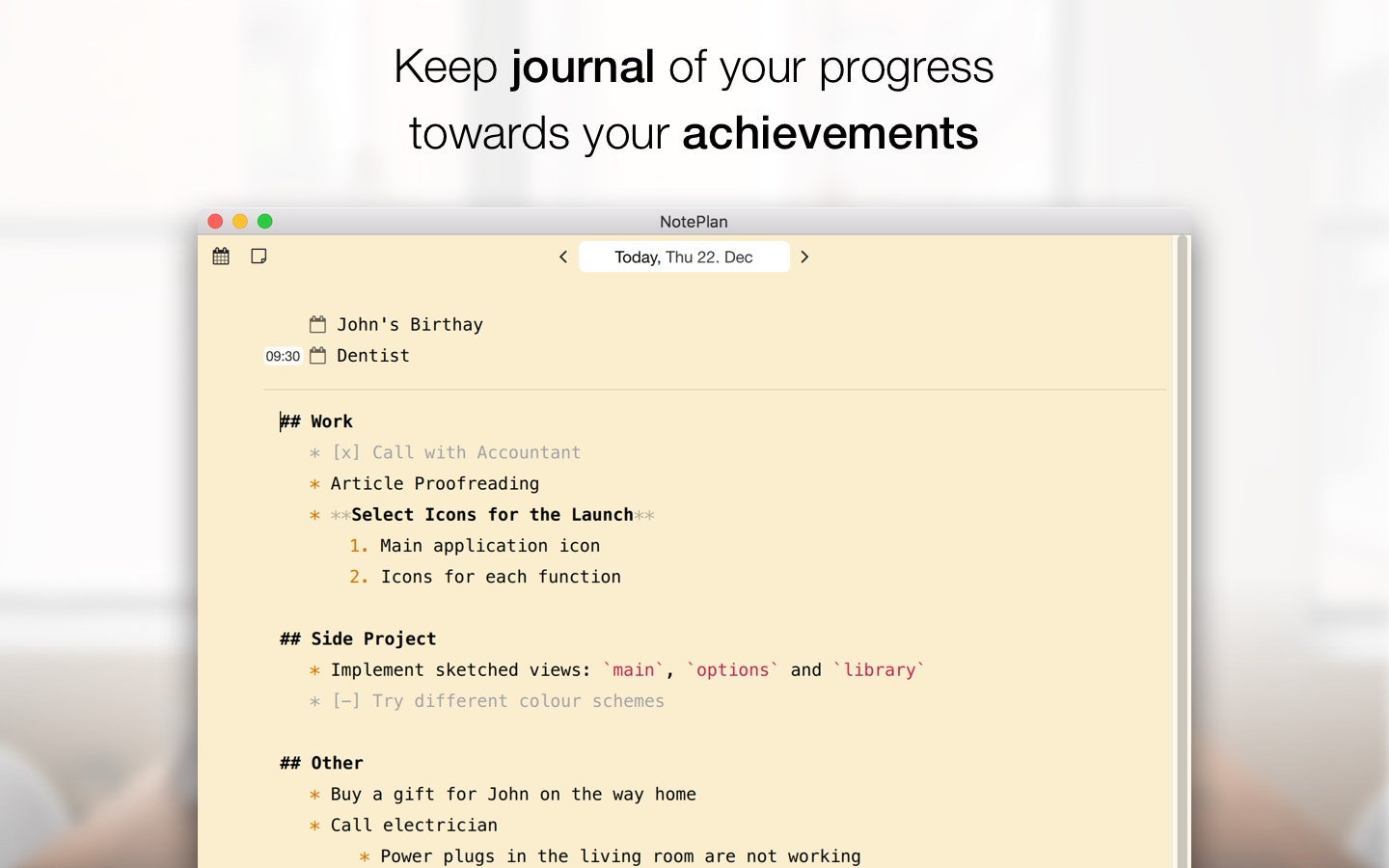 Keep journal of your progress towards your achievements